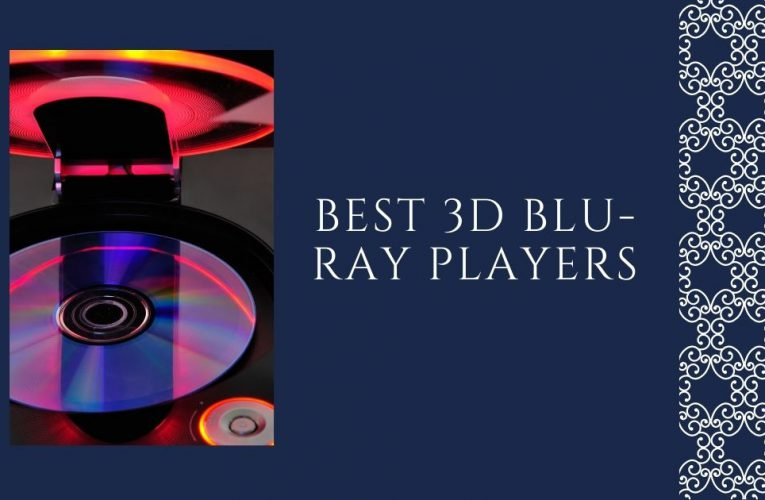 Top 5 Affordable 3D Blu-Ray Players